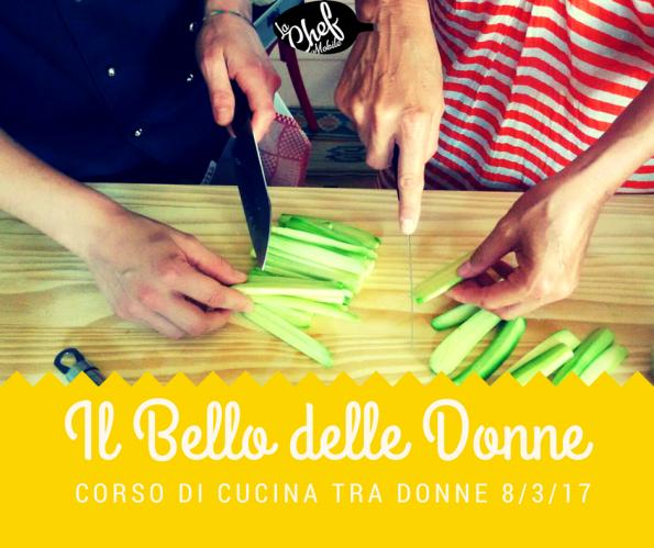 Lezione cucina Il Bello delle Donne 8 marzo con la Chef Mobile