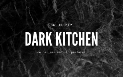 Dark kitchen… Cosa sono?