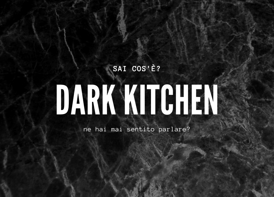 Dark kitchen… Cosa sono?
